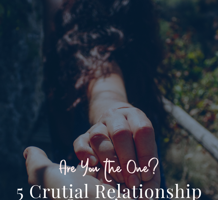 Are You The One? 5 Crucial Relationship Questions to Ask Yourself in Your 20's