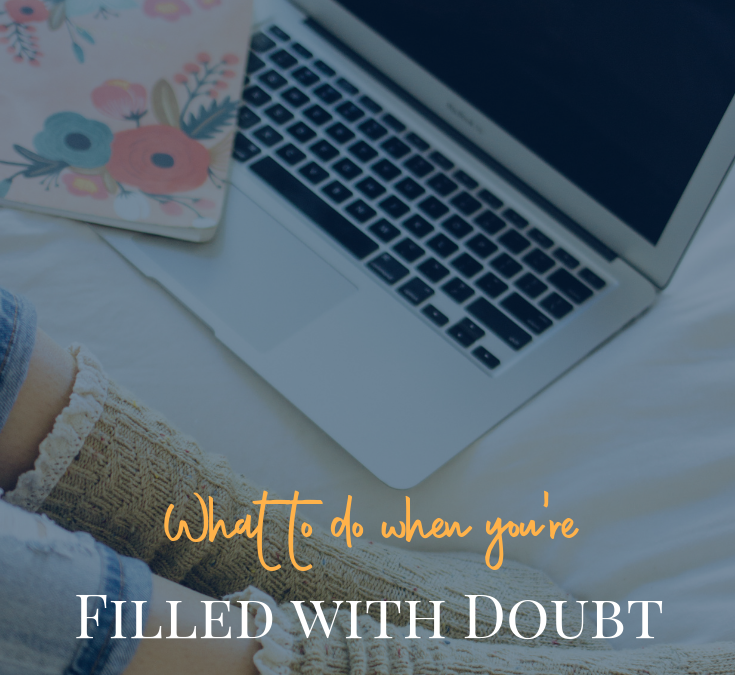 What To Do When You're Filled With Doubt