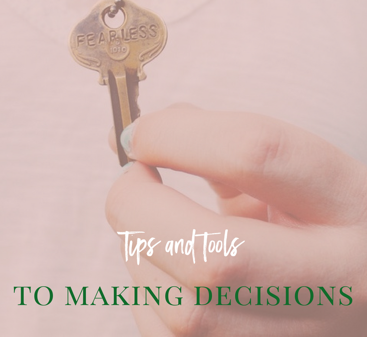 Tips and Tools to Making Decisions
