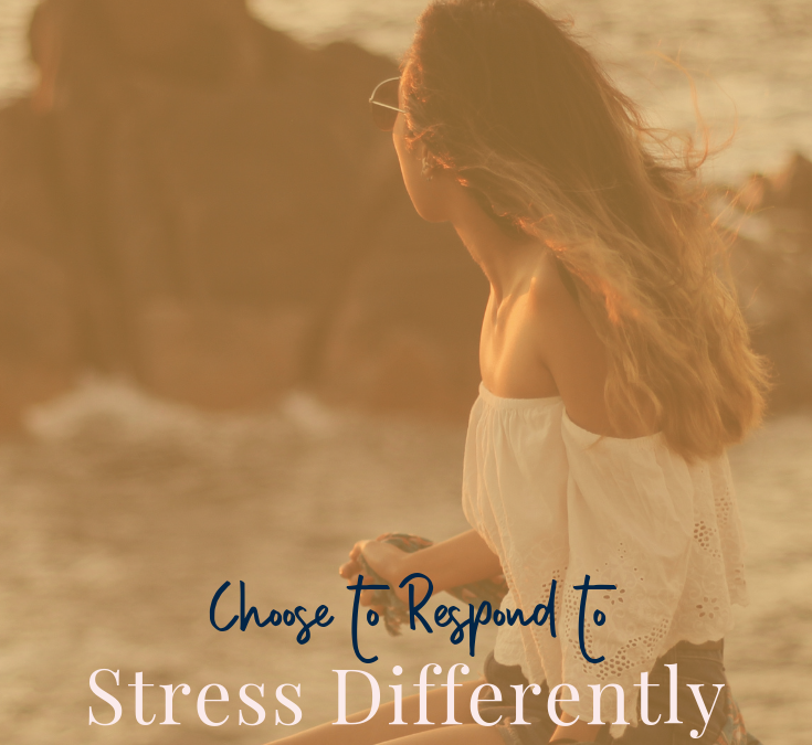 How to Choose to Respond Differently to Stress